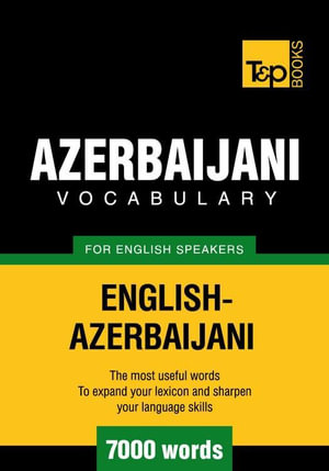 T&P English-Azerbaijani vocabulary 7000 words - Andrey Taranov