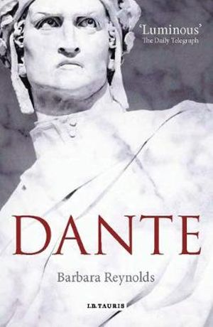 Dante : The Poet, the  Thinker, the Man - Barbara Reynolds