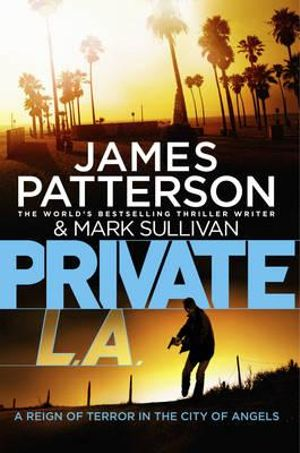 Private L.A. : Private Series : Book 7 - James Patterson