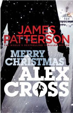 Merry Christmas, Alex Cross : Alex Cross - James Patterson