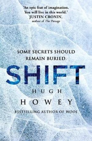 Shift : The Wool Trilogy : Book 2 - Hugh Howey