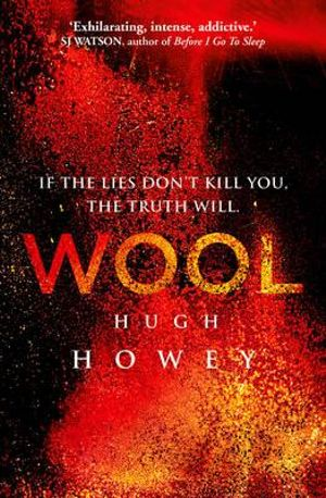 Wool : The Wool Trilogy : Book 1 - Hugh Howey