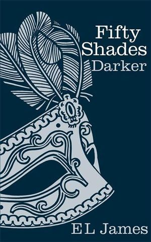 Fifty Shades Darker : Gorgeous Hardcover Edition : Fifty Shades : Book 2 - E. L. James
