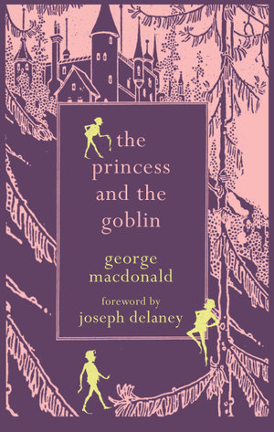 The Princess and the Goblin (Looking Glass Library) - George MacDonald