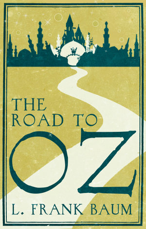The Road to Oz - Frank L. Baum