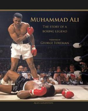Muhammad Ali : The Story of a Boxing Legend - Alan Goldstein