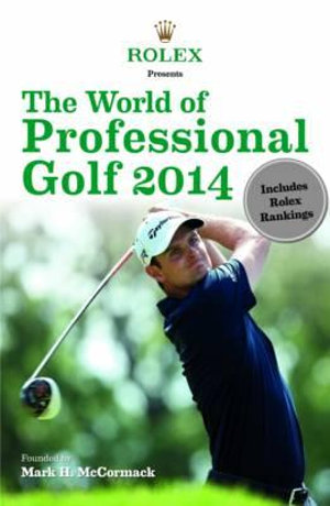 Rolex Presents : The World of Professional Golf 2014 - IMG/Rolex