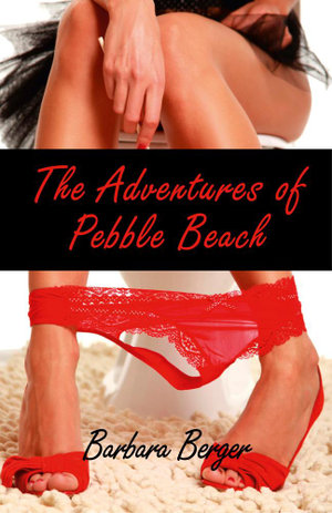 The Adventures of Pebble Beach - Barbara Berger
