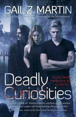Deadly Curiosities - Gail Z Martin