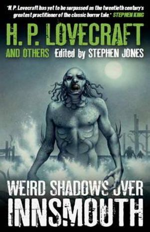 Weird Shadows Over Innsmouth - H. P. Lovecraft