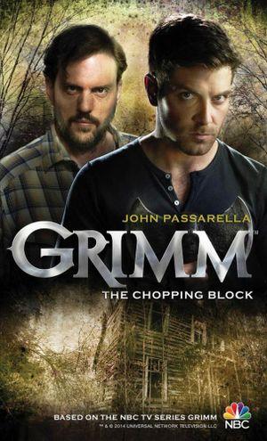 Grimm- the Chopping Block : Chipping Block World Series : Book 2 - John Passarella