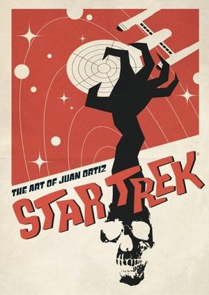 Star Trek : The Art of Juan Ortiz - Juan Ortiz