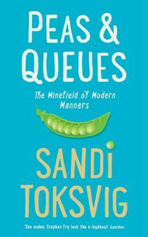 Peas & Queues : The Minefield of Modern Manners - Sandi Toksvig
