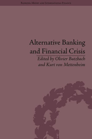 Alternative Banking and Financial Crisis - Olivier Butzbach