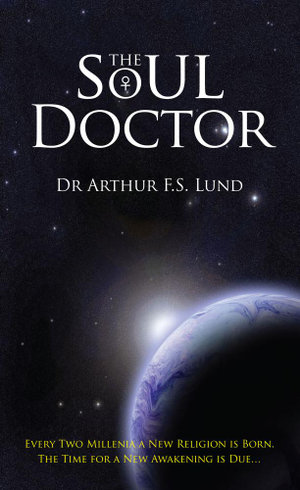 The Soul Doctor - Dr Arthur F.S. Lund