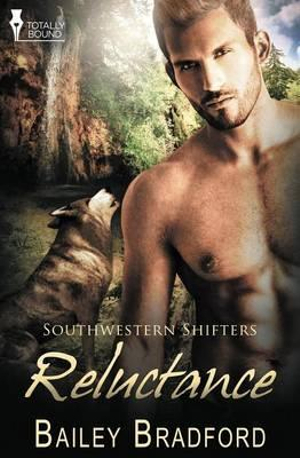 Southwestern Shifters : Reluctance - Bailey Bradford