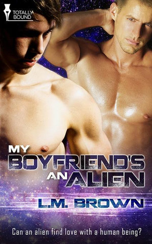My Boyfriend's an Alien - L. M. Brown