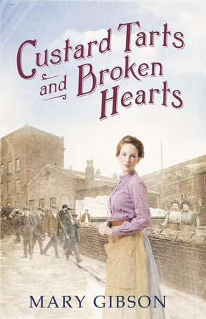 Custard Tarts And Broken Hearts - Mary Gibson