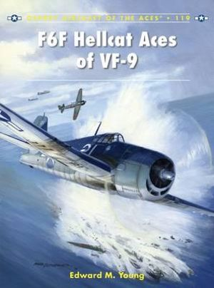 F6F Hellcat Aces of VF-9 : Aircraft of the Aces - Edward M. Young