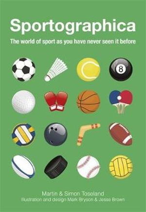 Sportographica : The World of Sport as You Have Never Seen it Before - Simon Toseland