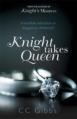 Knight Takes Queen : The Knight Trilogy - CC Gibbs