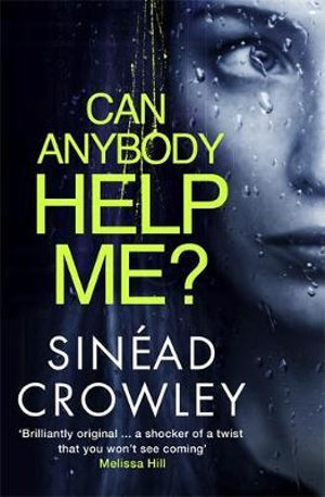 Can Anybody Help Me? - Sinead Crowley