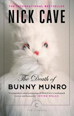 The Death of Bunny Munro : Canons - Nick Cave