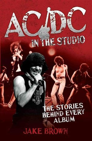 AC/DC in the Studio - Jake Brown