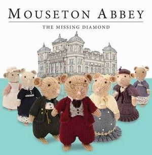 Mouseton Abbey : The Missing Diamond - Nick Page