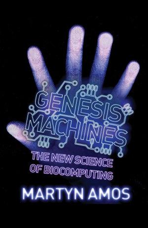 Genesis Machines - Martyn Amos
