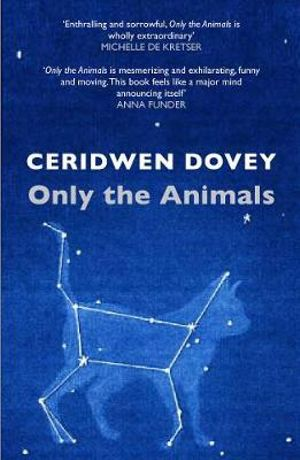 Only the Animals - Ceridwen Dovey