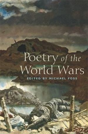 Poetry of the World Wars - Michael Foss