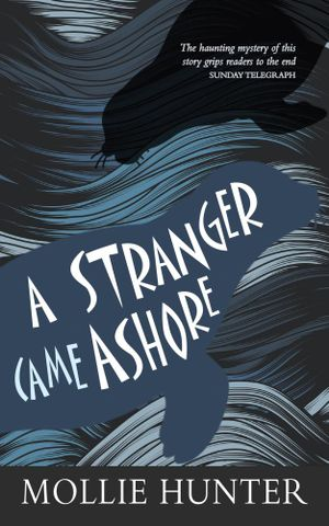 A Stranger Came Ashore - Mollie Hunter