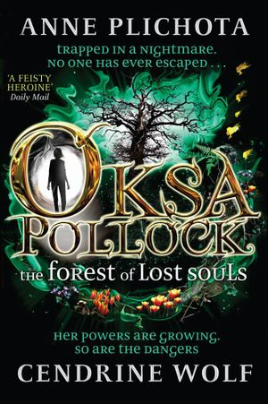 Oksa Pollock : The Forest of Lost Souls - Anne Plichota