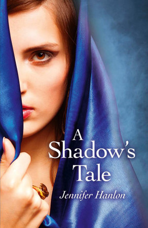 A Shadow's Tale - Jennifer Hanlon