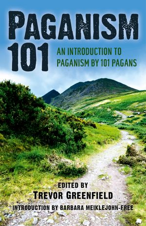 Paganism 101 : An Introduction to Paganism by 101 Pagans - Trevor Greenfield