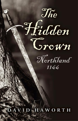 The Hidden Crown : Northland - 1166 - David Haworth