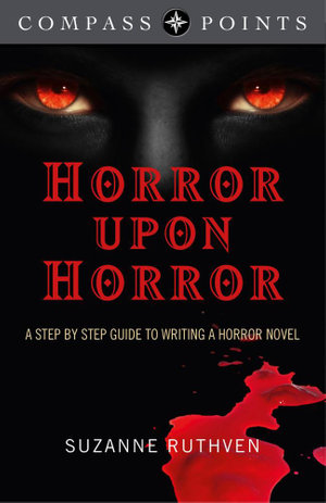 Compass Points - Horror Upon Horror : A Step by Step Guide to Writing a Horror Novel - Suzanne Ruthven