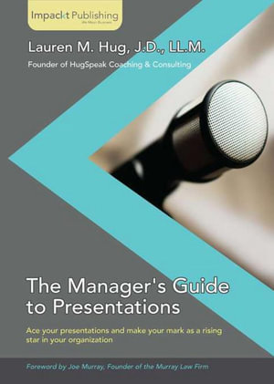 The Manager's Guide to Presentations - Hug Lauren M.