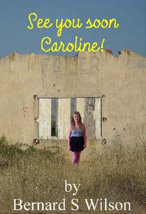 See you soon Caroline! - Bernard S Wilson