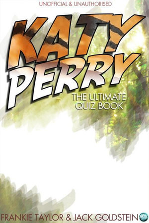 Katy Perry - The Ultimate Quiz Book - Jack Goldstein