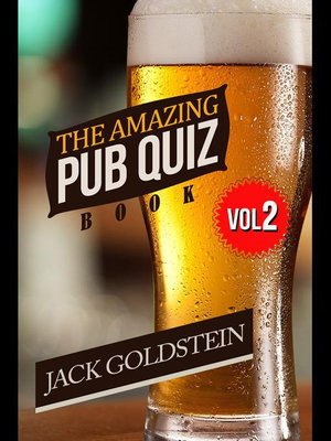 The Amazing Pub Quiz Book - Volume 2 - Jack Goldstein