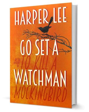 Go Set a Watchman : The Sequel to To Kill A Mockingbird - Harper Lee