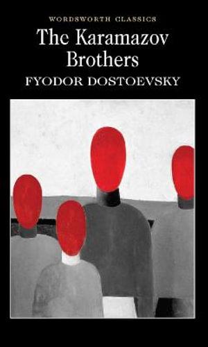 The Karamazov Brothers : Wordsworth Classics - Fyodor Dostoyevsky
