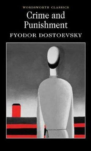Crime and Punishment : Wordsworth Classics - Fyodor Dostoyevsky