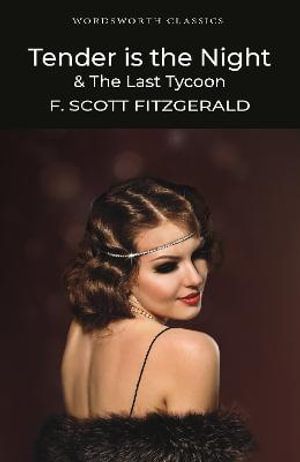 Tender is the Night / the Last Tycoon - F. Scott Fitzgerald