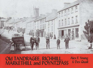 Old Tandragee, Richhill, Markethill and Poyntzpass Alex F Young