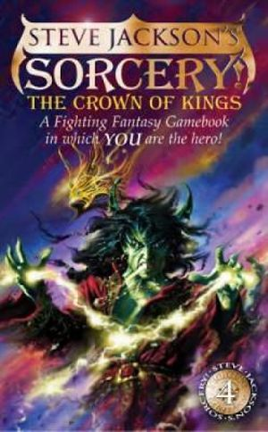 The Crown of Kings : A Fighting Fantasy Gamebook : Book 15 - Steve Jackson