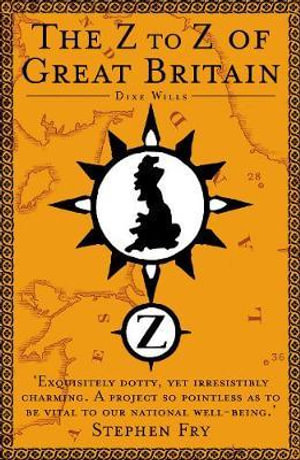 The Z to Z of Great Britain - Dixe Wills