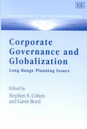 Corporate Governance and Globalization : Long Range Planning Issues : New Horizons in International Business Series - Stephen S. Cohen